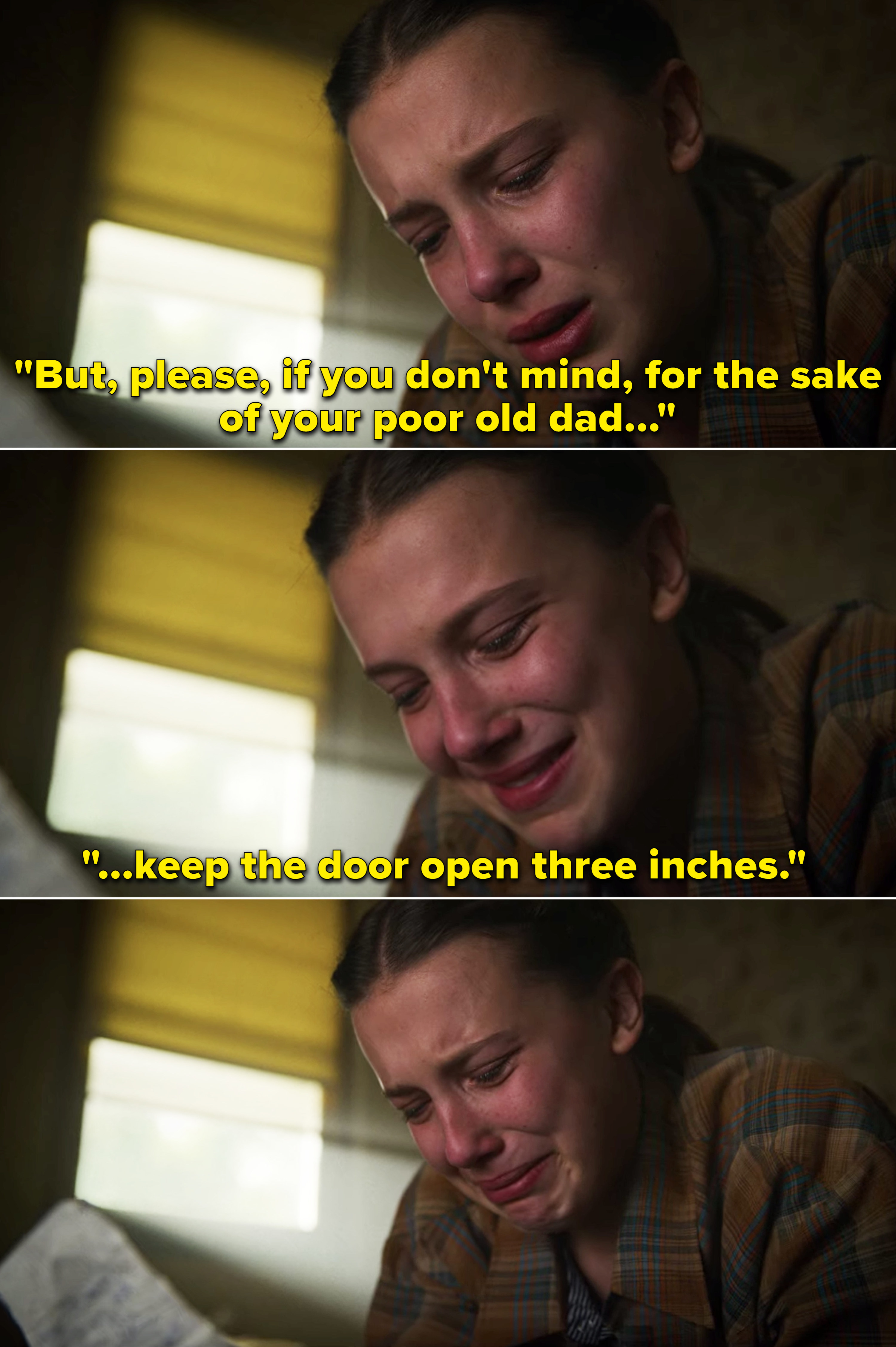 "Eleven crying while reading Hopper's letter that says, ""But, please, if you don't mind, for the sake of your poor old dad keep the door open three inches"""