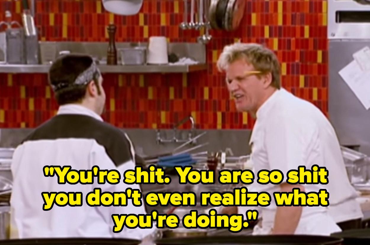 In Hell's Kitchen, Gordon tells a chef he sucks