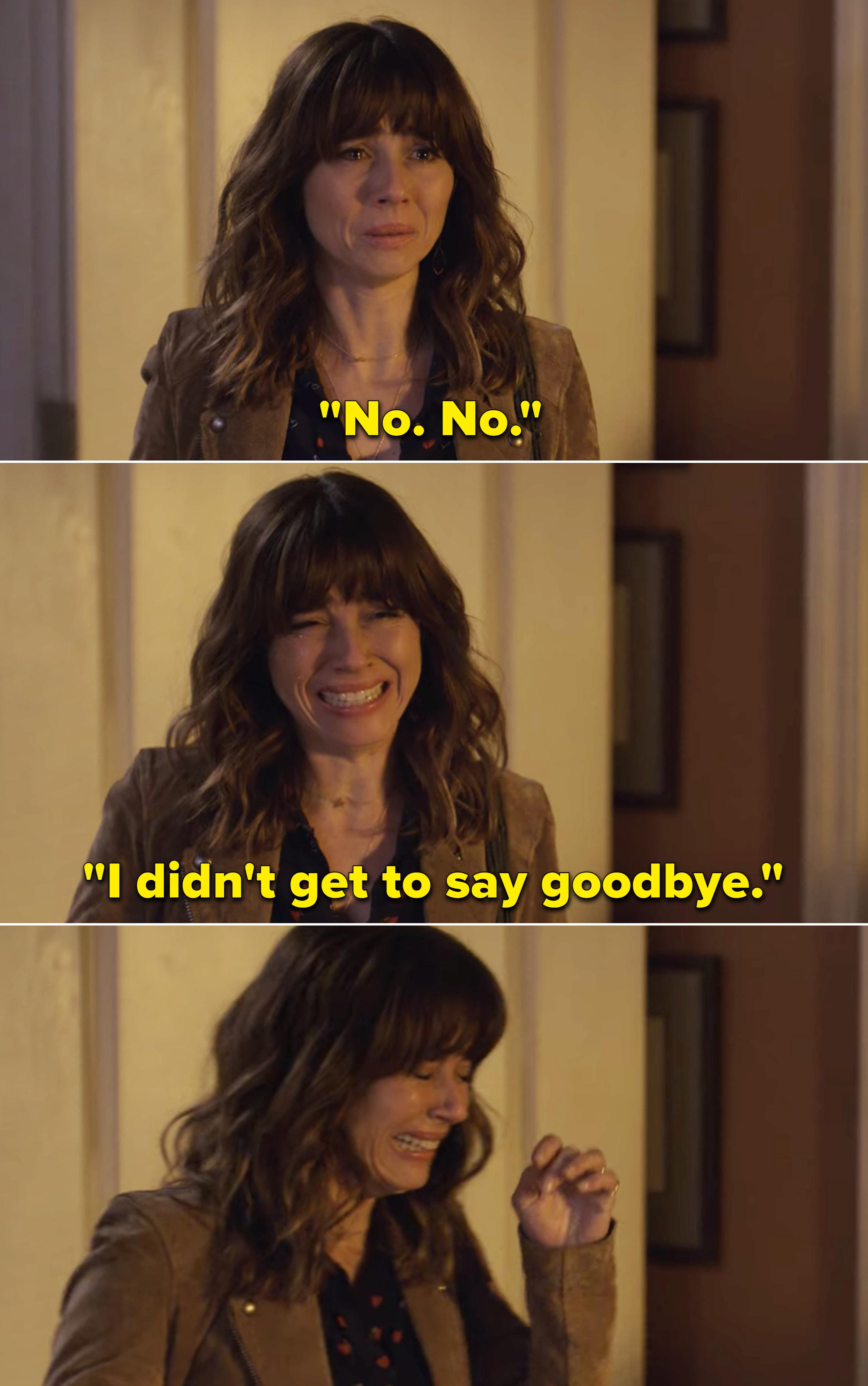 """Judy sobbing and saying, """"No. No. I didn't get to say goodbye"""""""