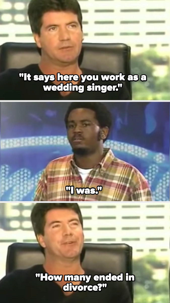 Simon tells a wedding singer he sucks so badly people must've gotten divorced because of him