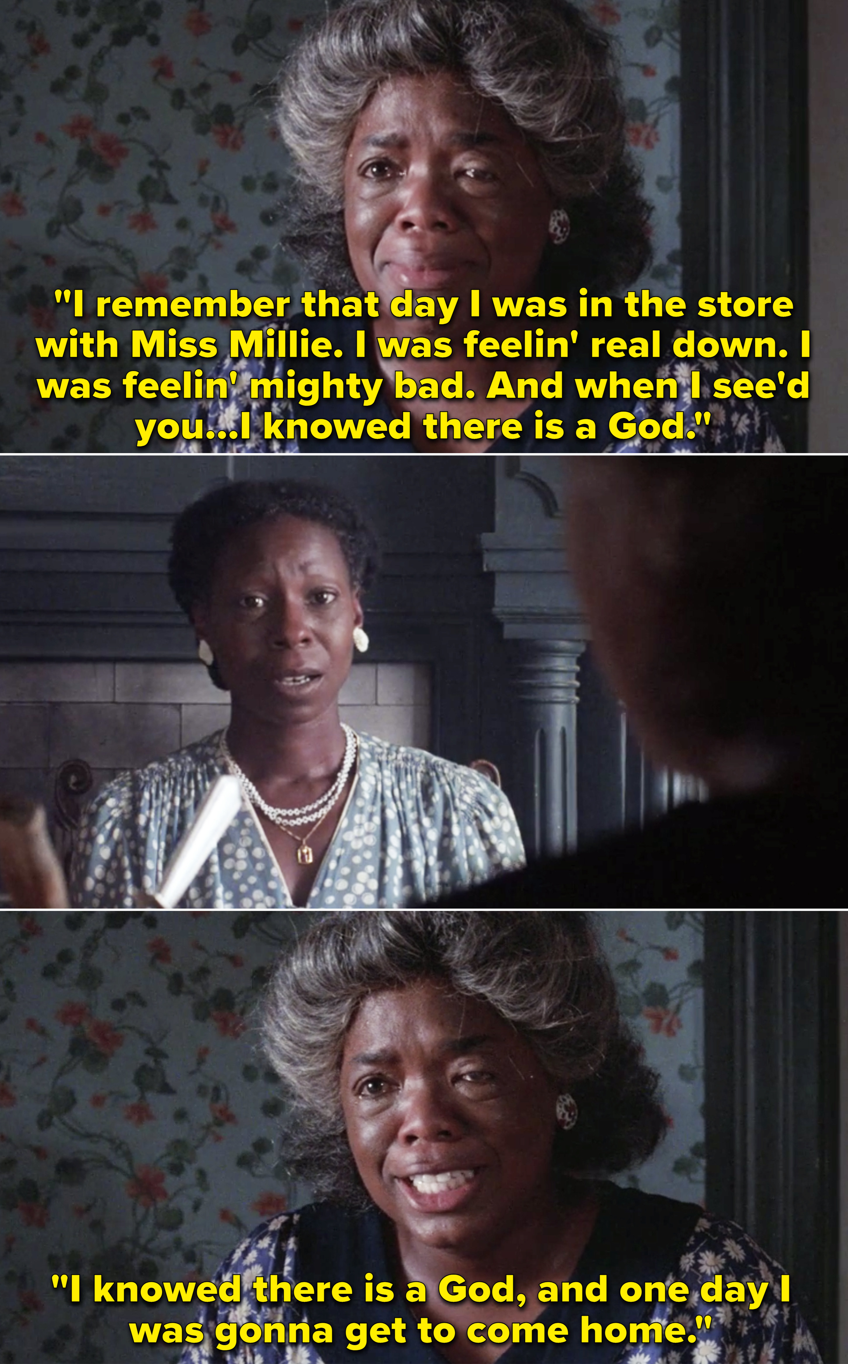 "Sofia telling Celie that she was feeling down, but once she saw her in the store, ""I knowed there is a God, and one day I was gonna get to come home"""