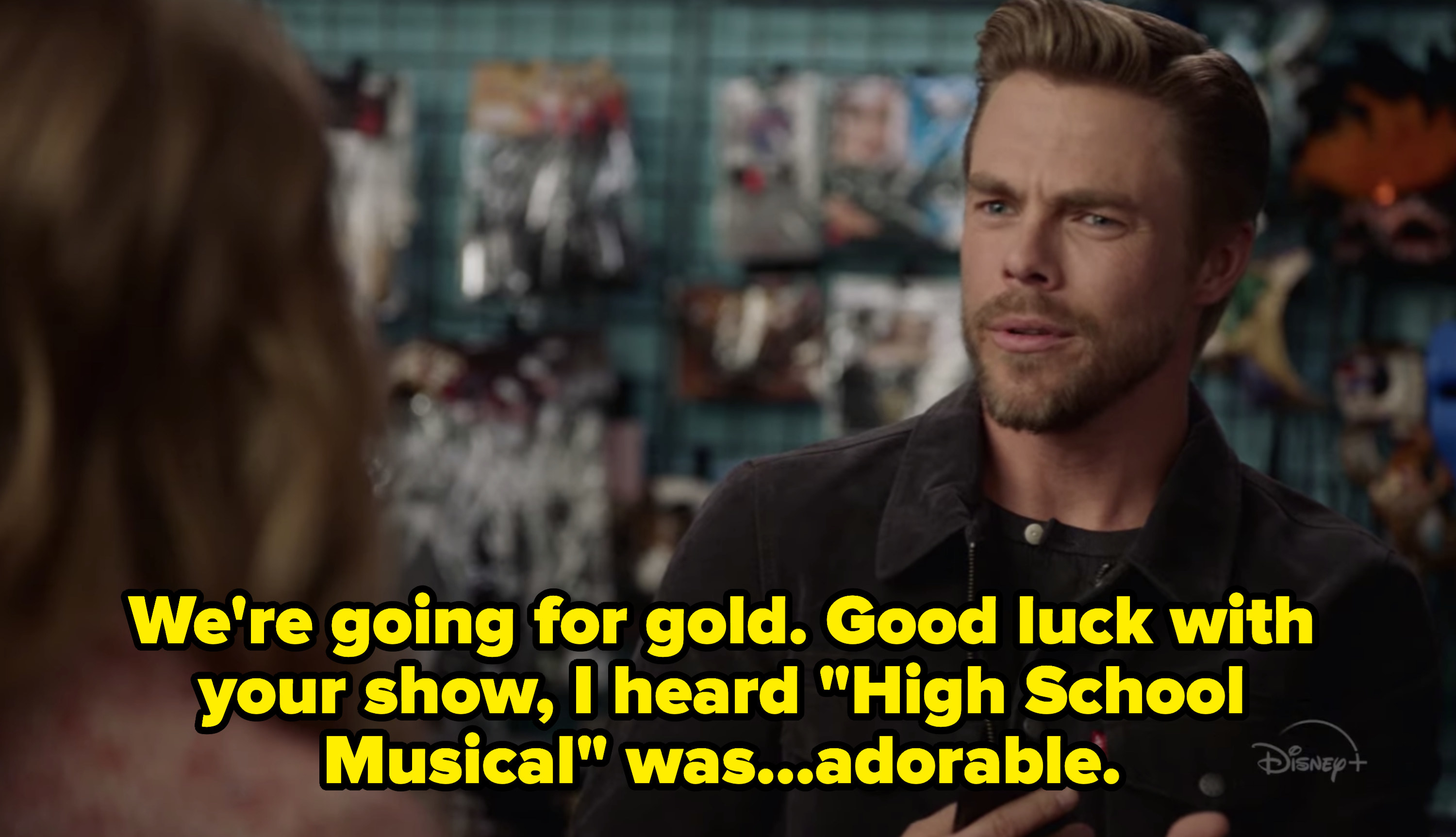 """Derek saying, """"We're going for gold. Good luck with your show, I head """"High School Musical"""" was...adorable"""""""