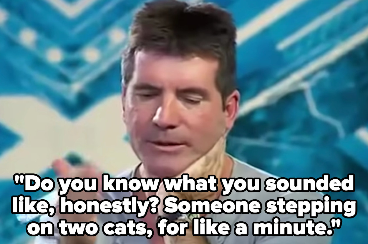Simon compares a performance to someone stepping on two cats