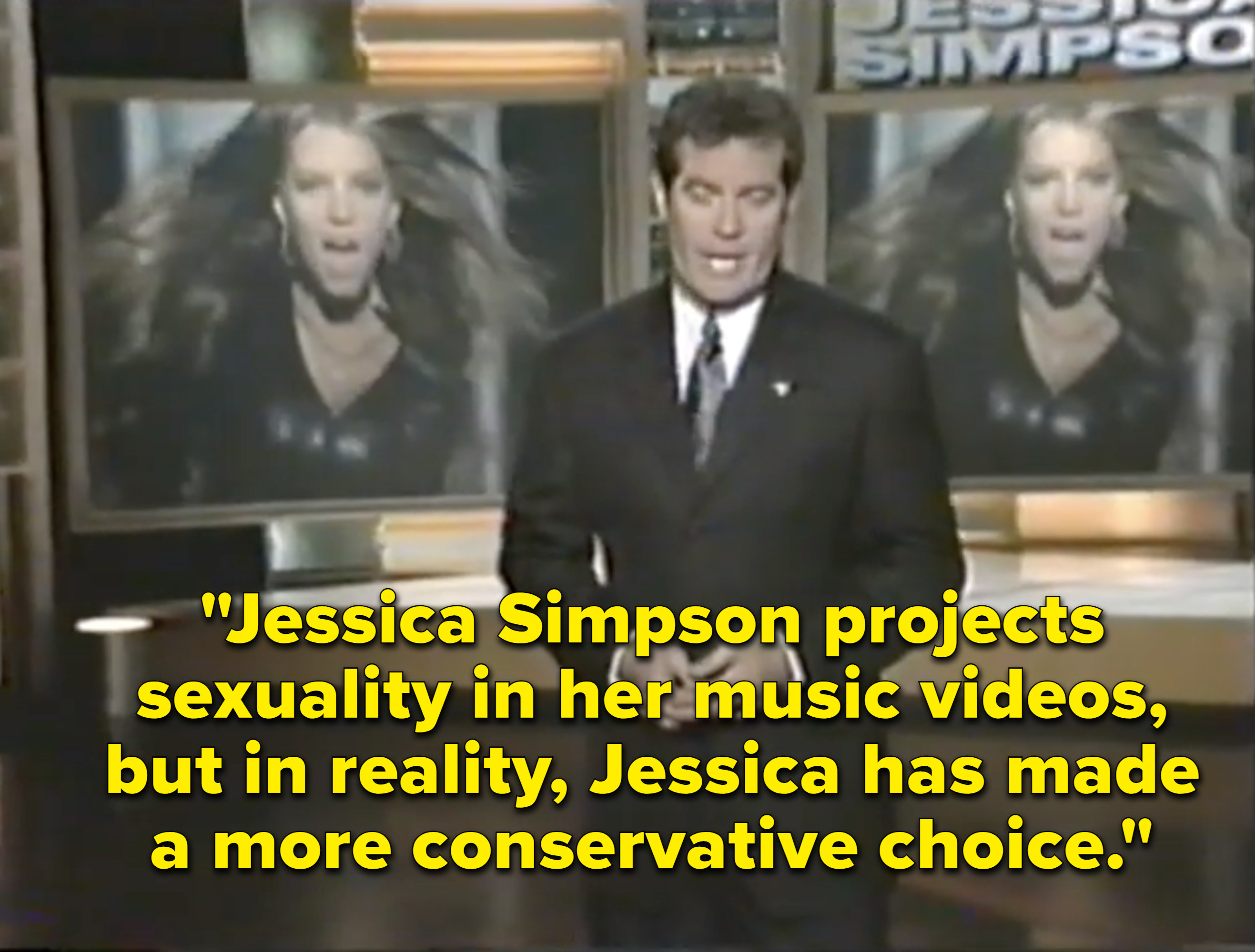 An Entertainment Tonight host explaining that Jessica Simpson exudes sex in her music videos but is a virgin in real life