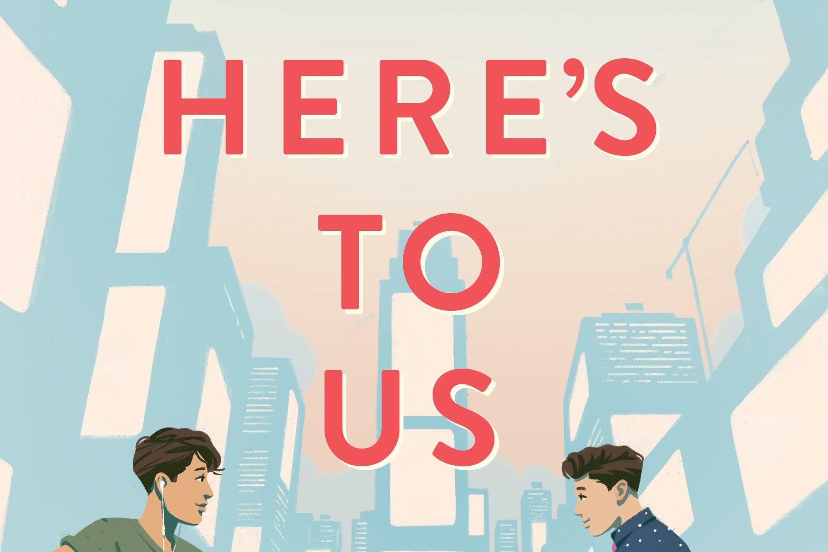 "Adam Silvera And Becky Albertalli Reveal ""Here's To Us"" Cover Plus 18 Crushworthy Queer YA Novels..."