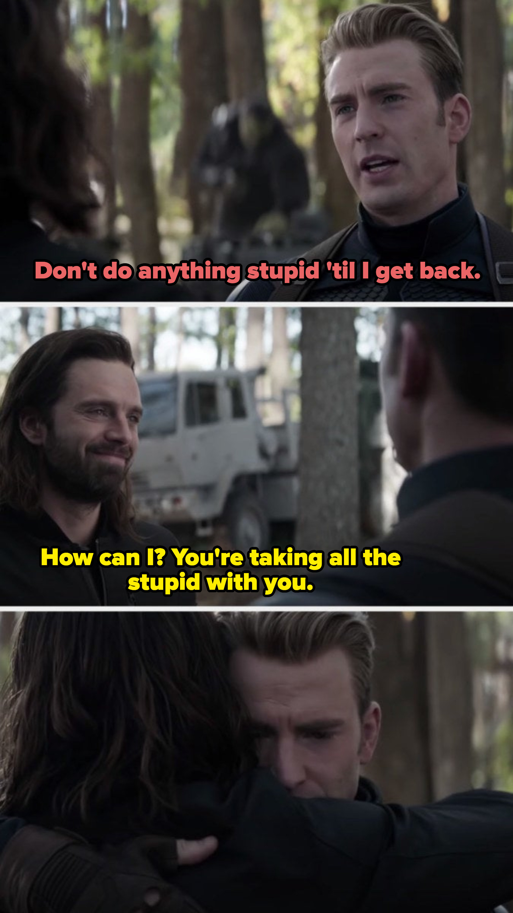 The same dialogue as the previous scene, but Steve is telling Bucky not to do anything stupid
