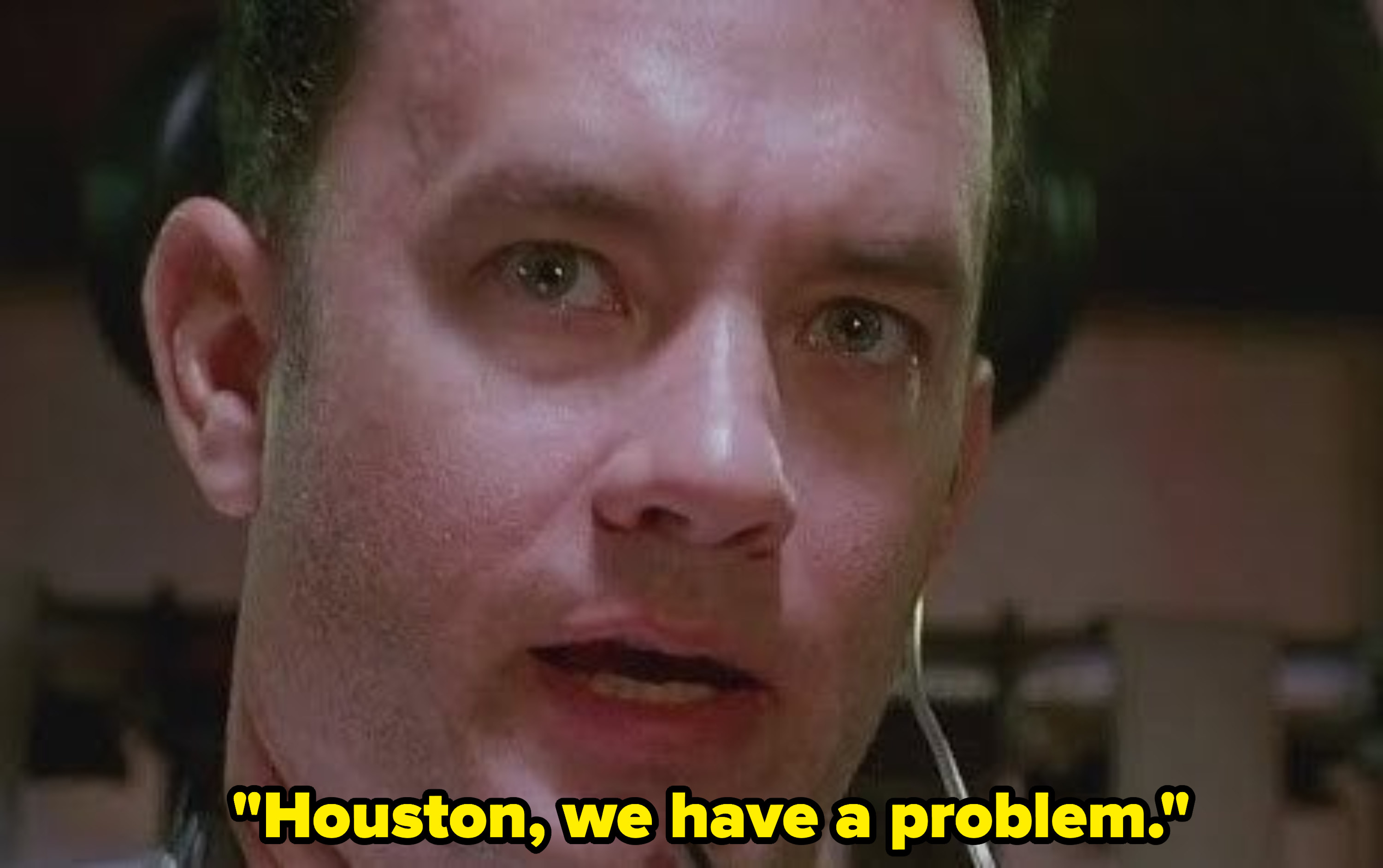 """Jim Lovell saying: """"Houston, we have a problem"""""""