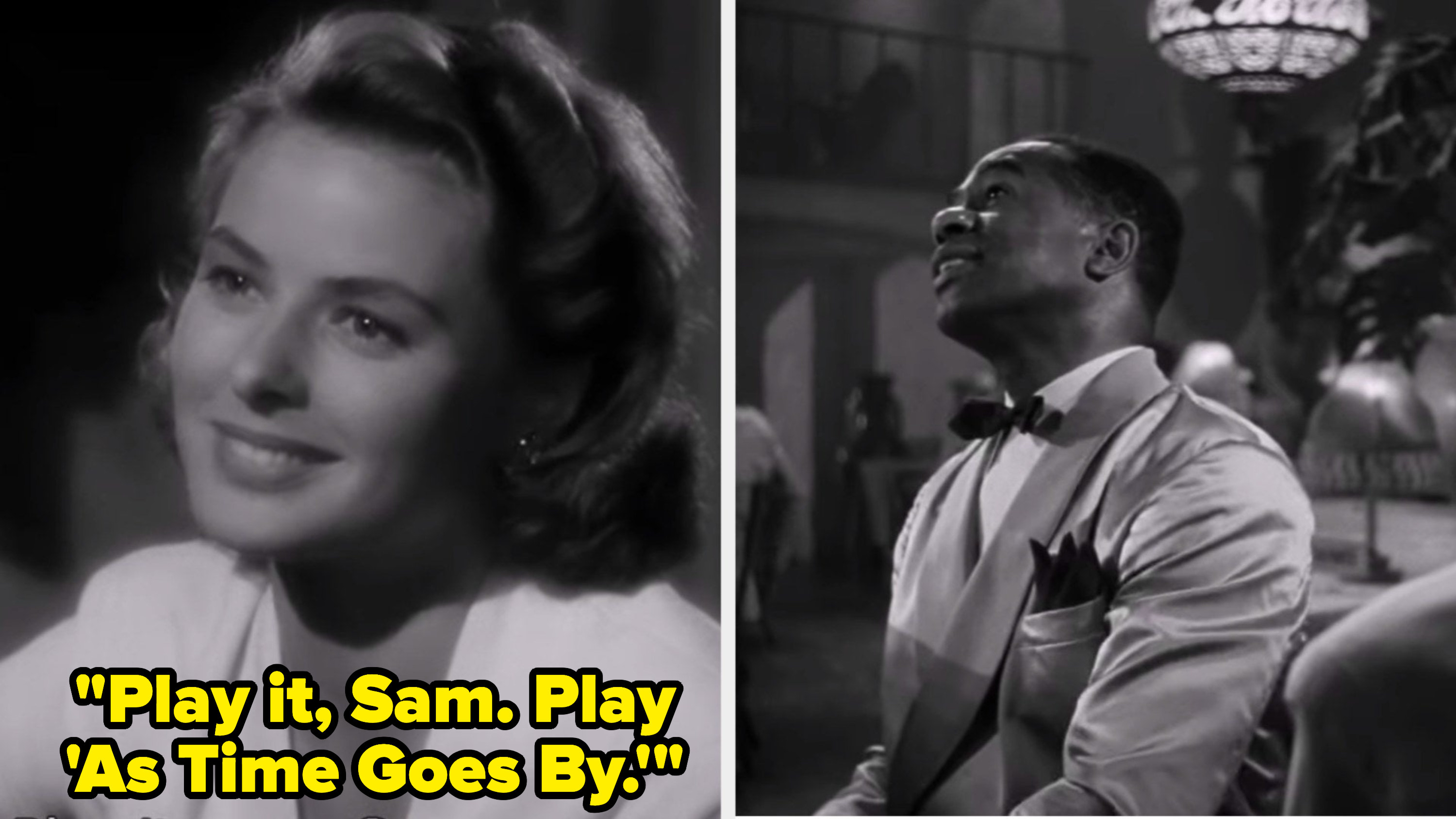 """Ilsa asking Sam: """"Play it, Sam. Play 'As Time Goes By'"""""""