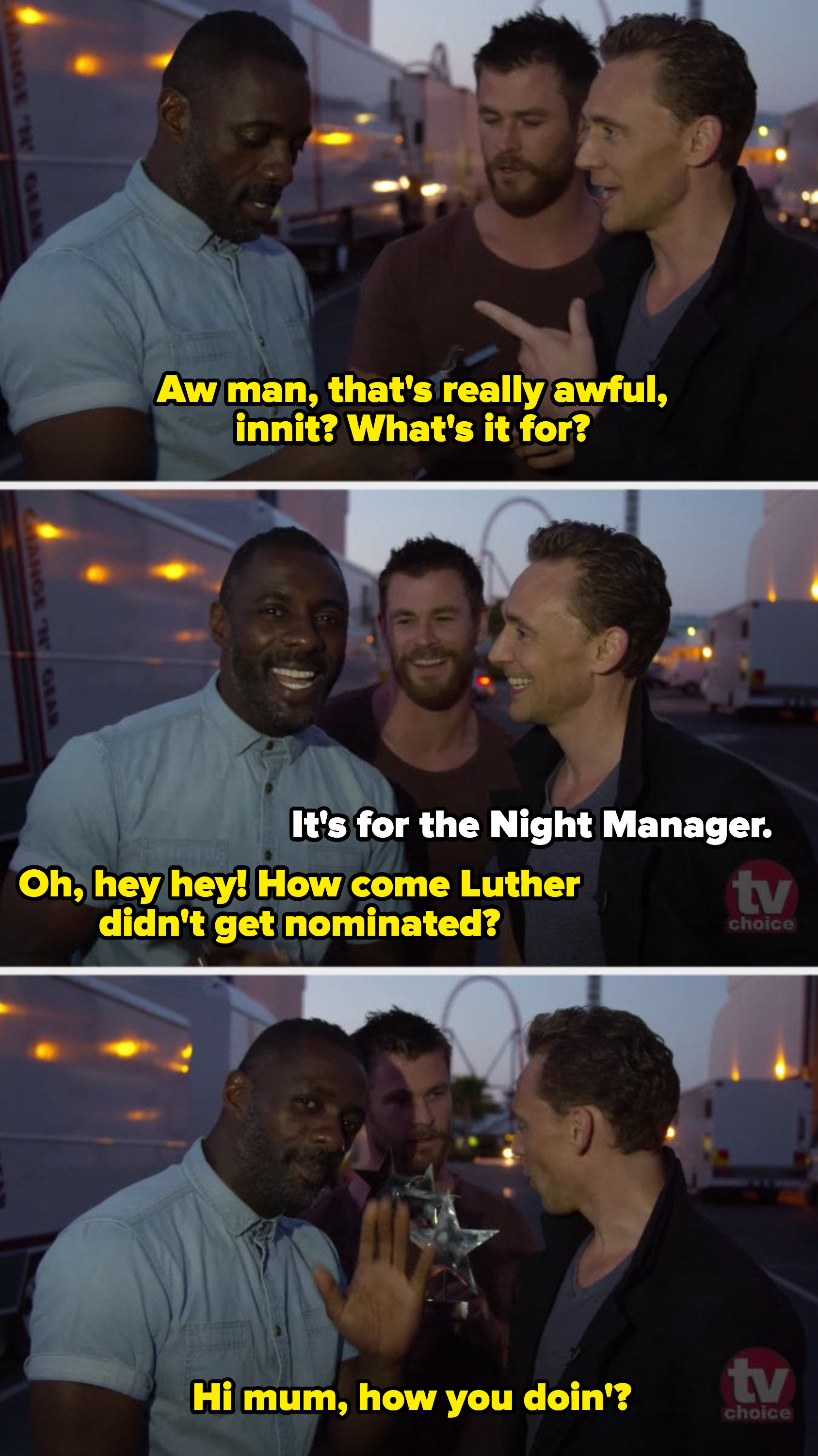 Tom accepting an award for the Night Manager, Idris asking why Luther wasn't nominated and Idris saying hi to his mum