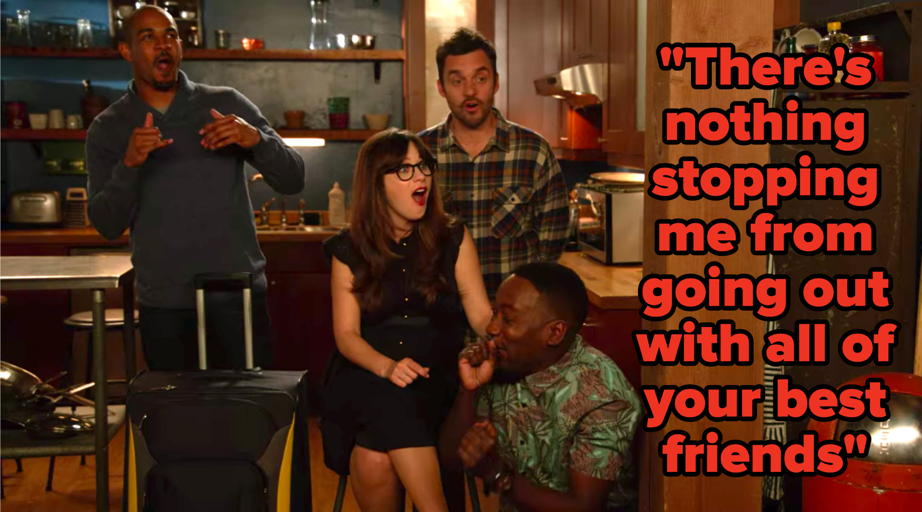 """""""There's nothing stopping me from going out with all of your best friends"""" written over Coach, Jess, Nick, and Winston from """"New Girl"""" gasping"""