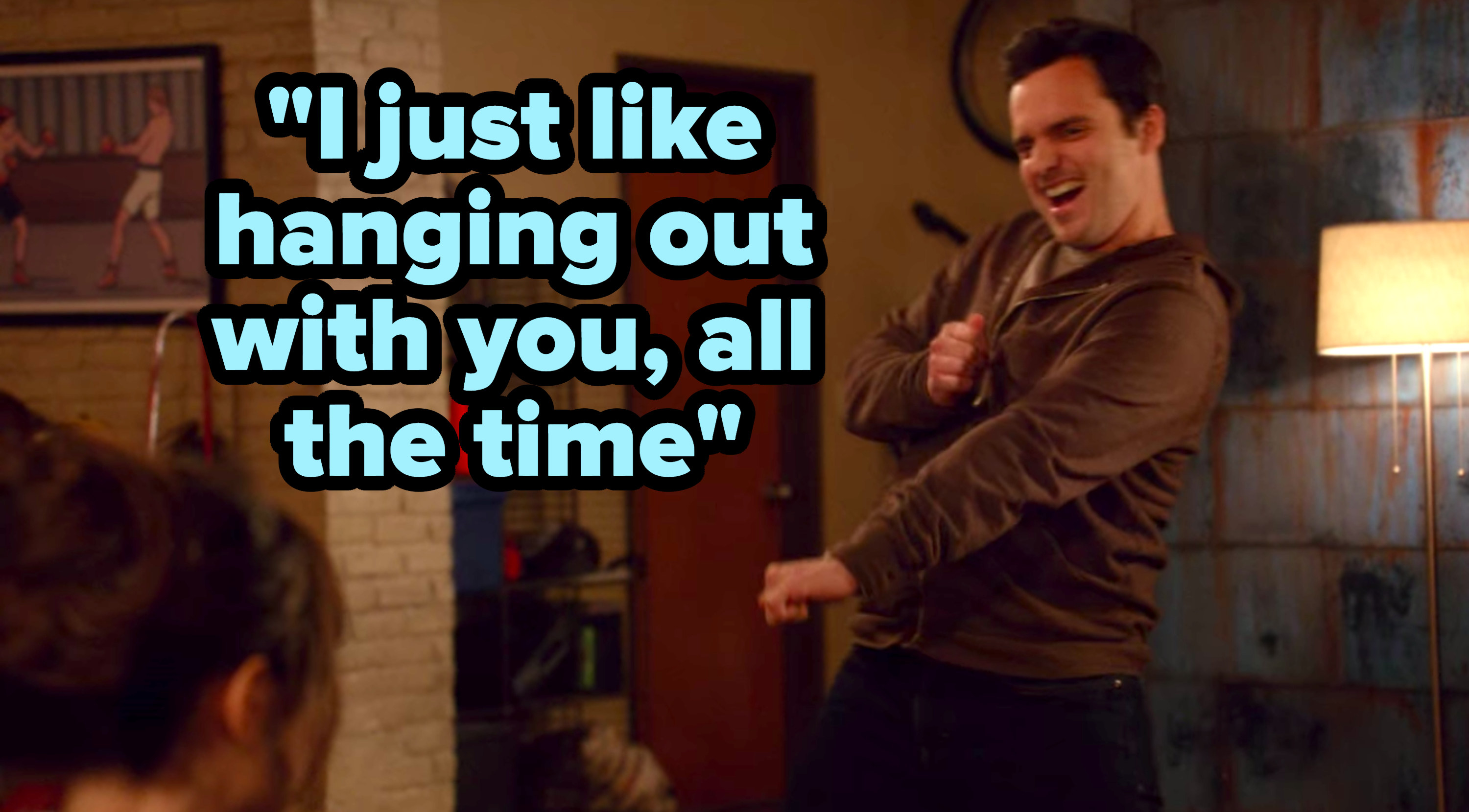 """""""I just like hanging out with you, all the time"""" written over Nick from """"New Girl"""" dancing"""