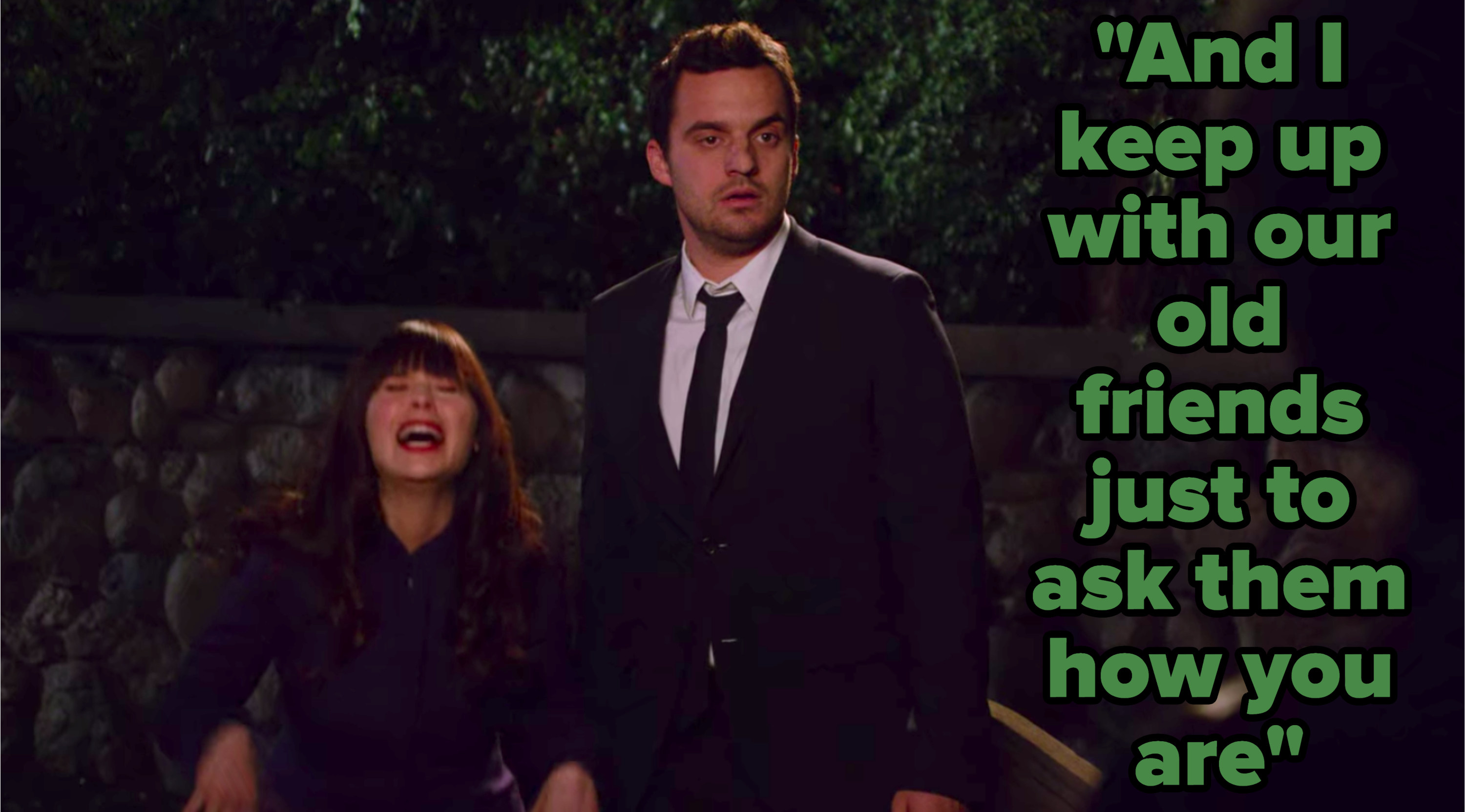 """""""And I keep up with our old friends just to ask them how you are"""" written over Jess and Nick from """"New Girl"""" freaking out"""