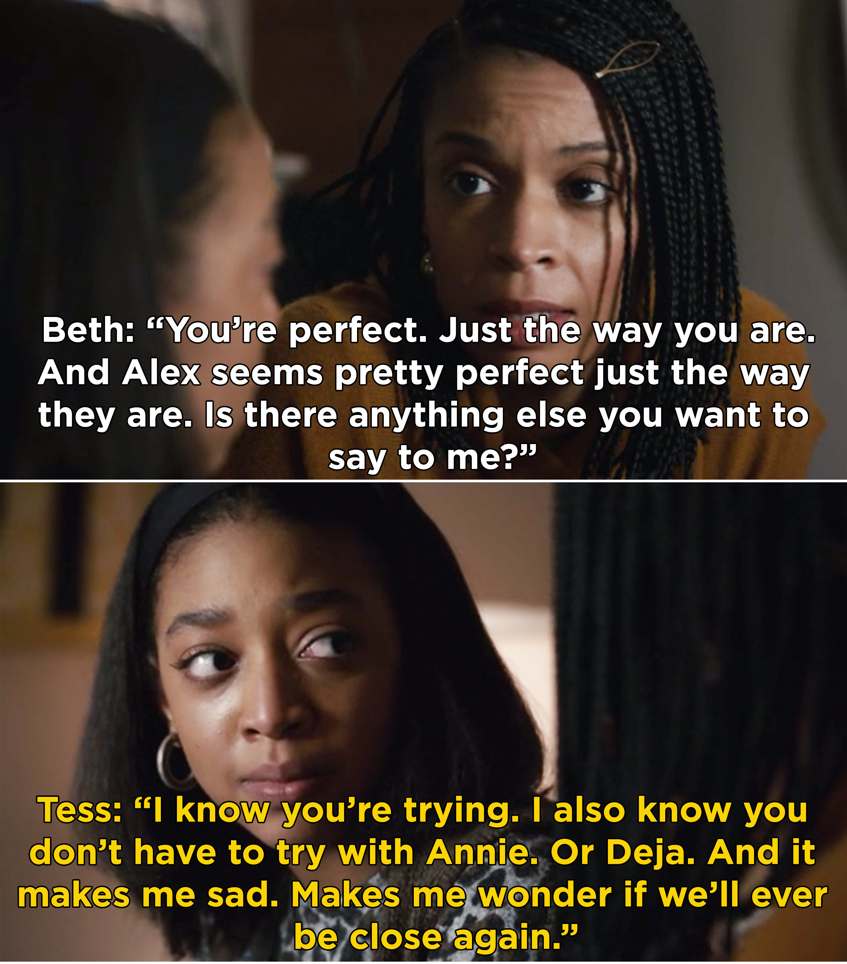 """Tess telling Beth, """"I also know you don't have to try with Annie. Or Deja. It makes me sad. Makes me wonder if we'll ever be close again"""""""
