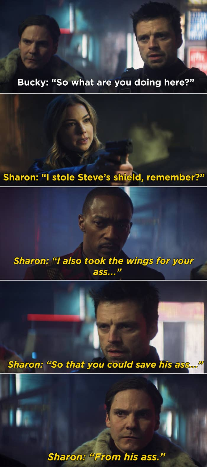 Sharon telling Bucky, Sam and Zemo that she's in Madripoor since she stole Steve shield and Sam's wings for them