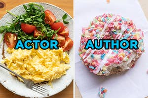 "On the left, some scrambled eggs with an arugula and tomato side salad labeled ""actor,"" and on the right, a donut topped with Fruity Pebbles cereal labeled ""author"""