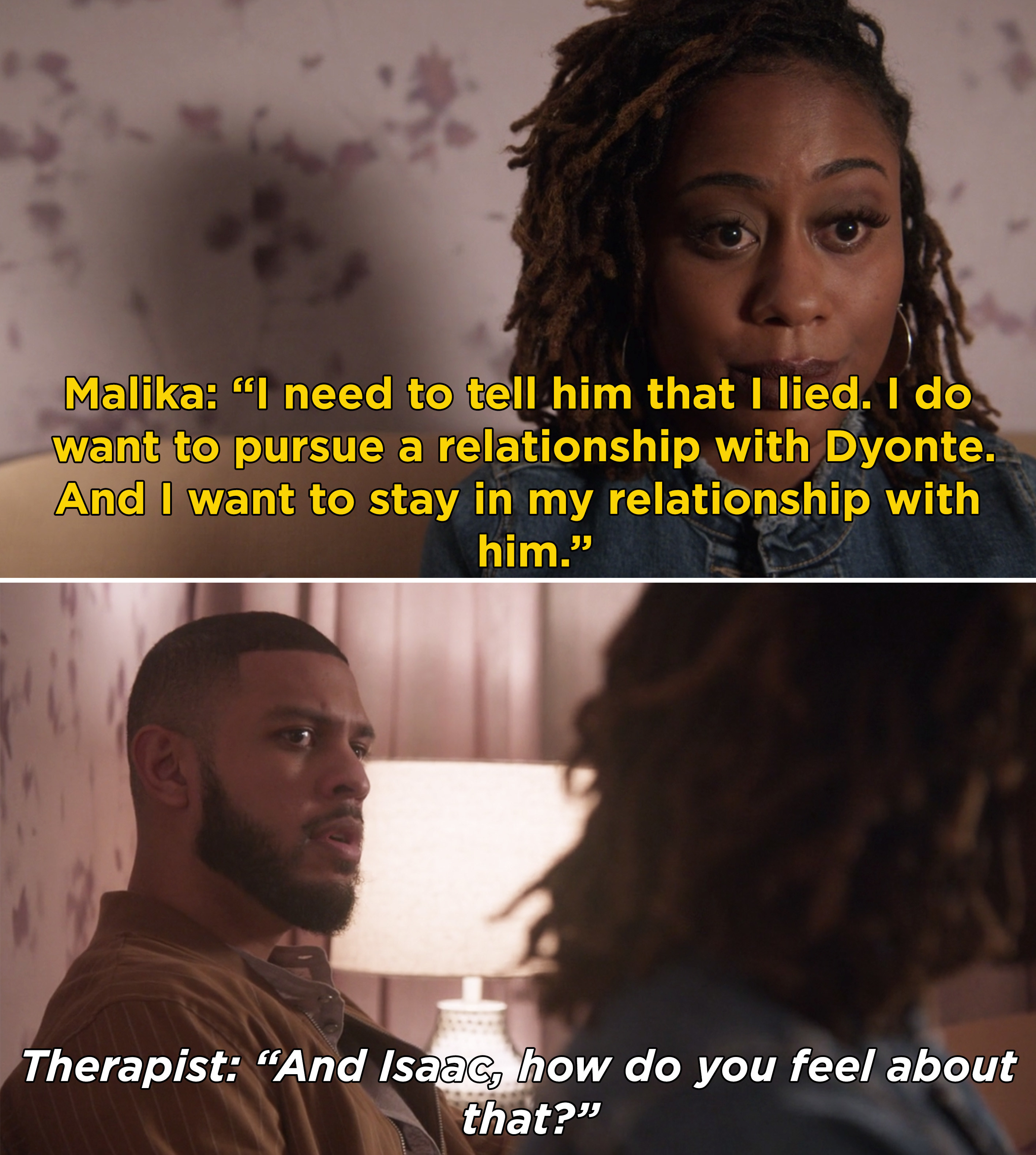 Malika saying she wants to pursue a relationship with Dyonte, but keep her relationship with Isaac, and Isaac looking stunned