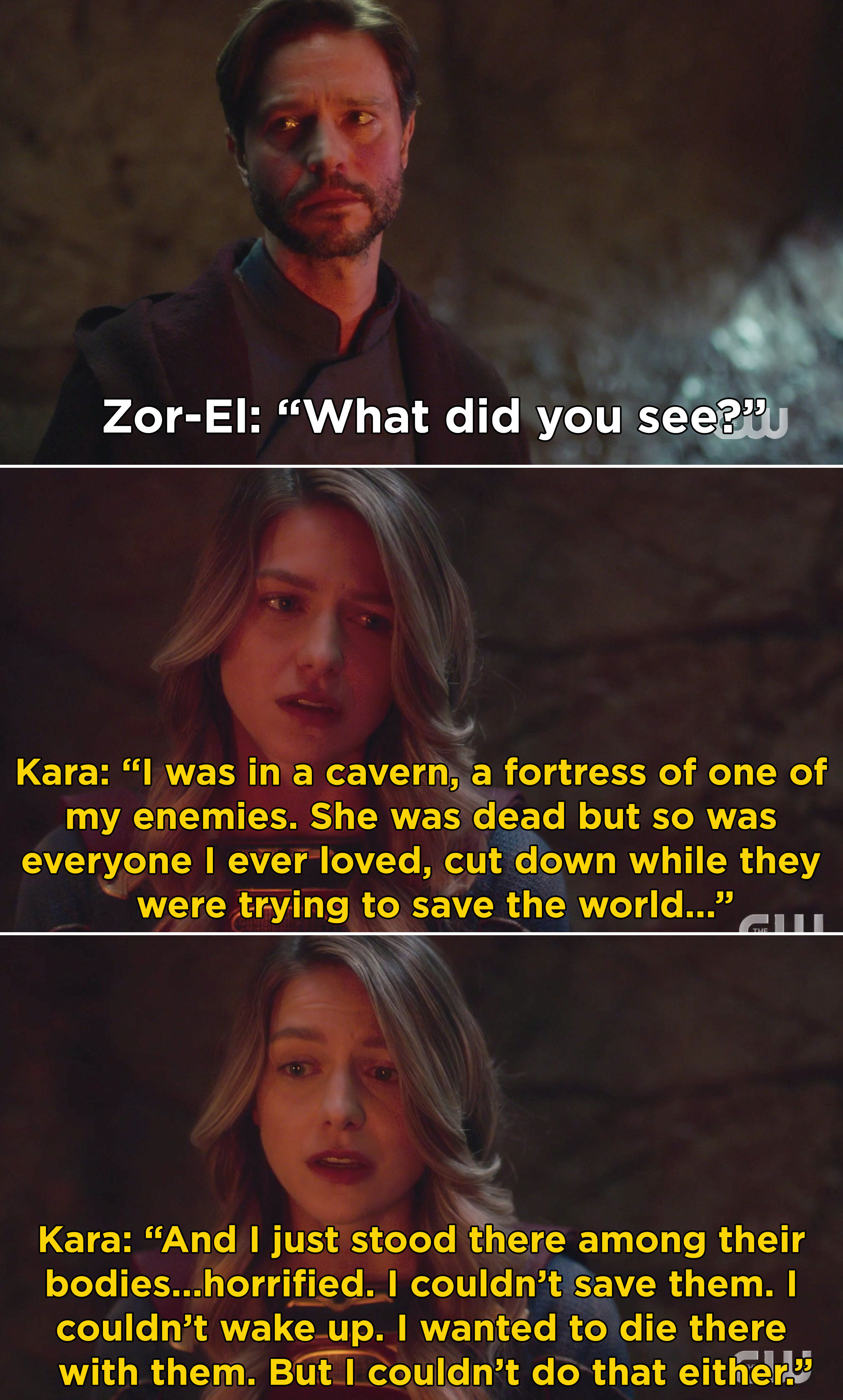 Kara explaining how she had a vision where she saw everyone she loved die and she wanted to die with them, but couldn't
