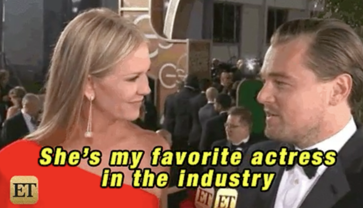 """Leo saying to Entertainment Tonight interviewer, """"She's my favorite actress in the industry"""""""