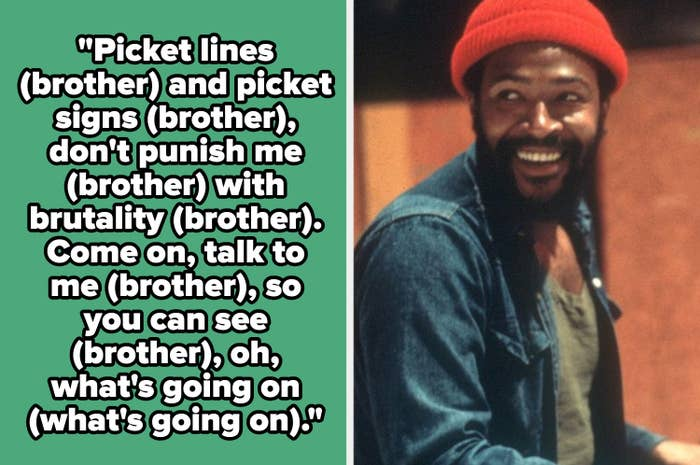 """Marvin Gaye lyrics: """"Pick lines and picket signs don't punish me with brutality. Come on, talk to me, so you can see, oh, what's going on"""""""