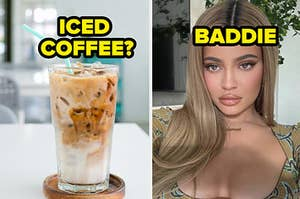 iced coffee? baddie