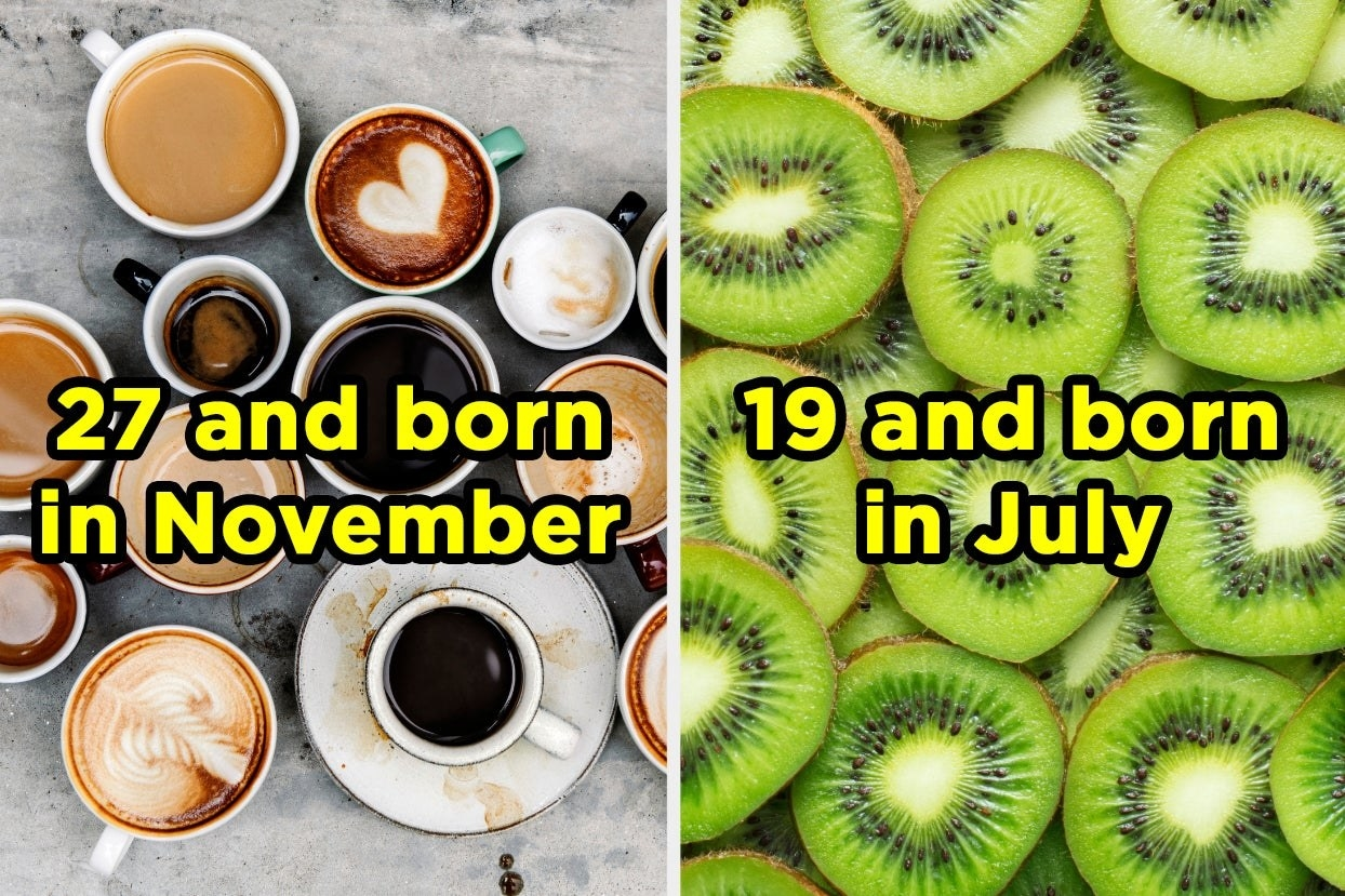 """Coffee with the words """"27 and born in November"""" and kiwi slices with the words """"19 and born in July"""""""