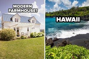 modern farmhouse? hawaii?