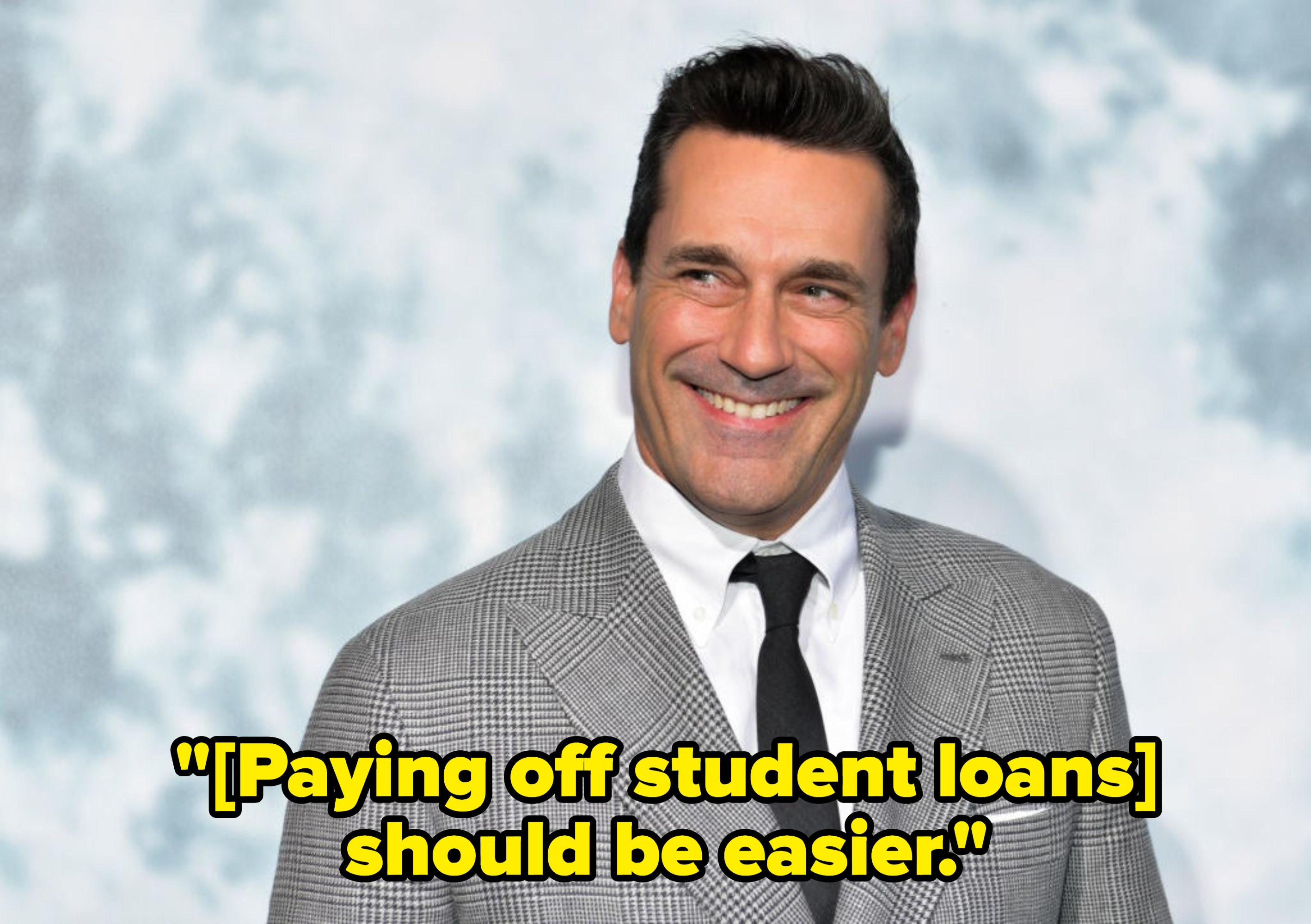 Student loan debt, John Hamm - graduated University of Missouri in 1993.