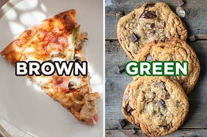 """On the left, a piece of pizza with green peppers, pepperoni, and mushrooms labeled """"brown,"""" and on the right, three chocolate chip cookies labeled """"green"""""""