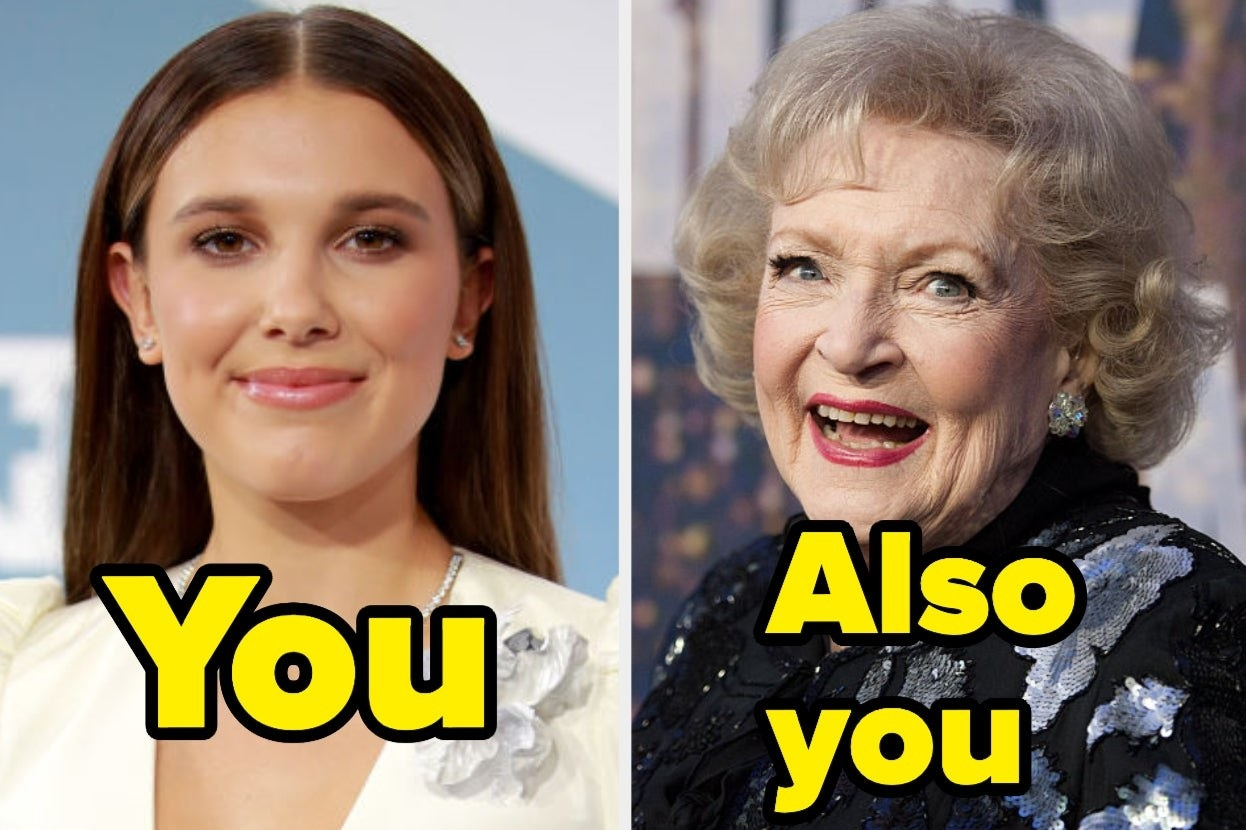 """Millie Bobby Brown with the word """"You"""" and Betty White with the words """"Also you"""""""