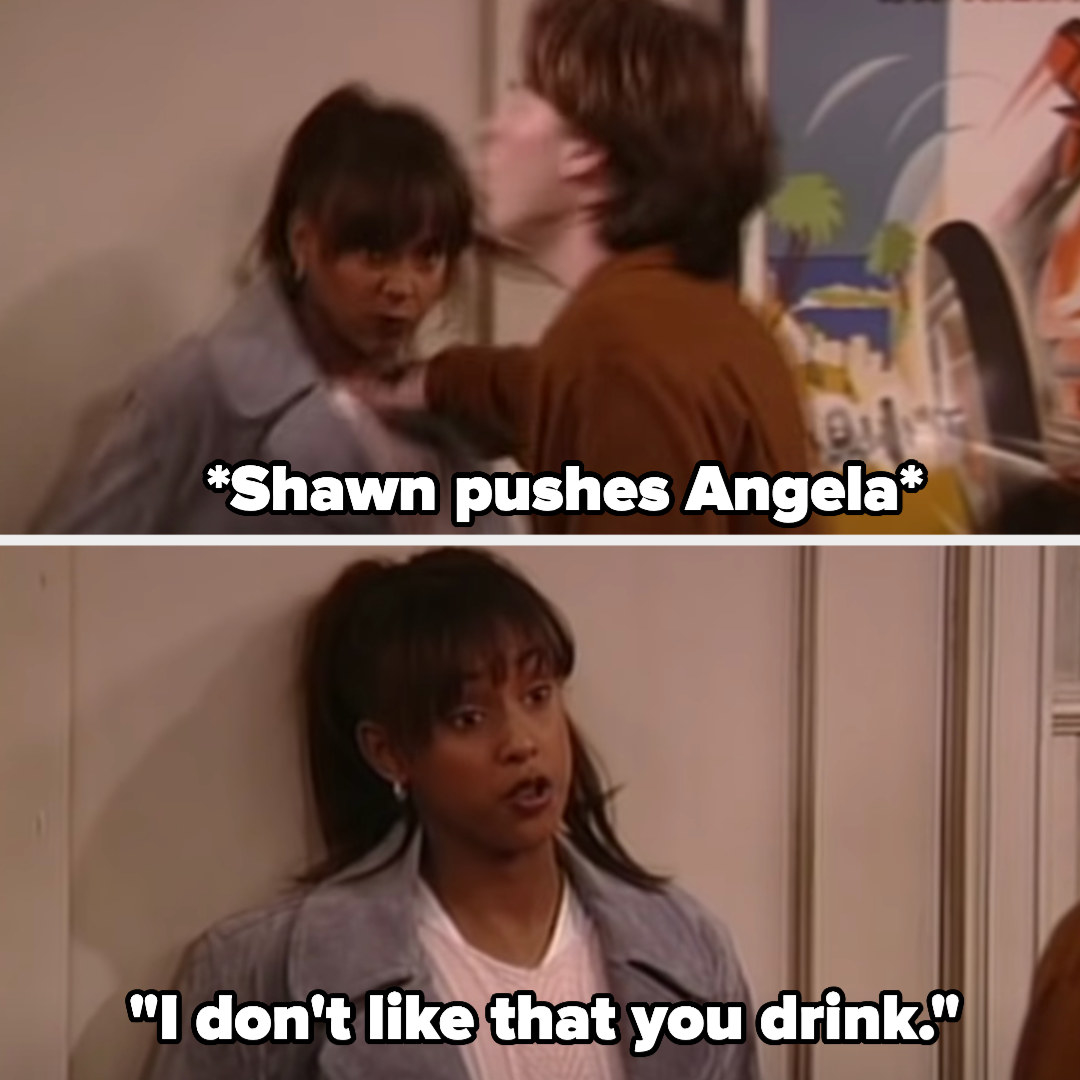Shawn pushes Angela against a wall and she says that she doesn't like that he drinks