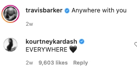 """Travis caption the photo with """"Anywhere with you"""" to which Kourtney responded """"Everywhere"""""""