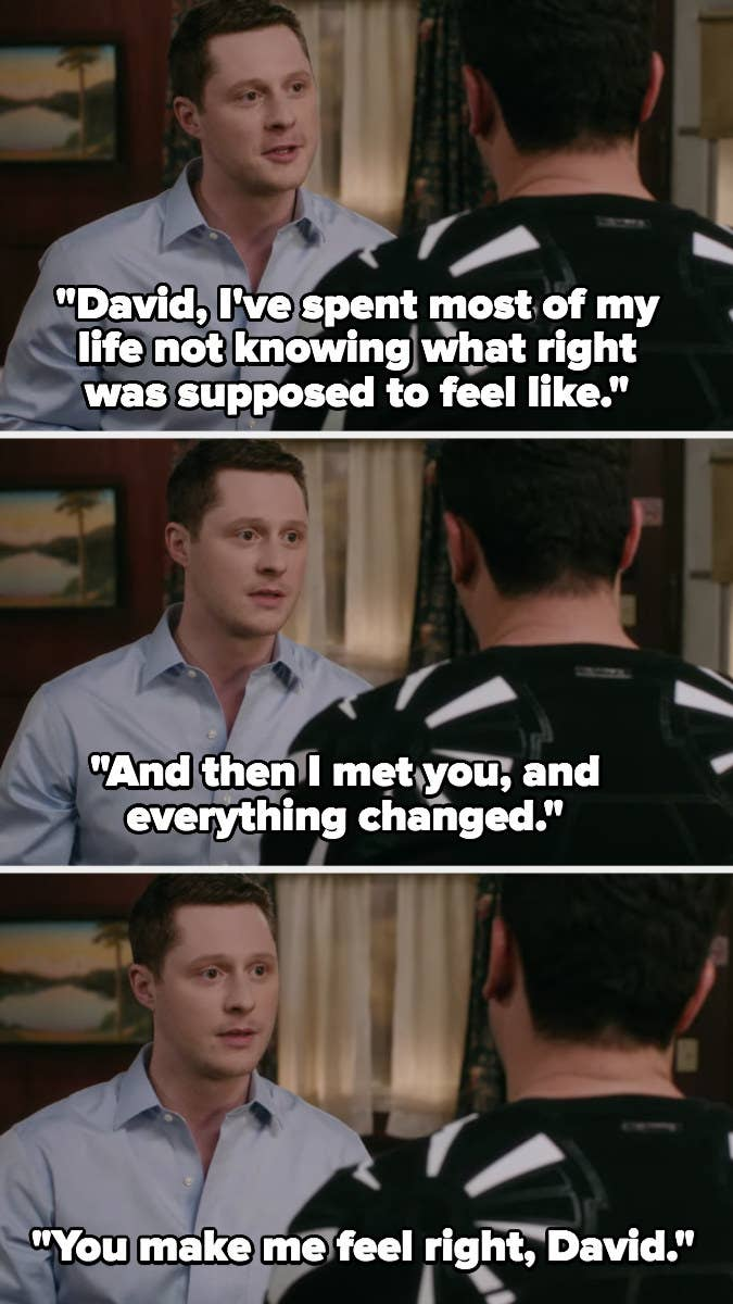 Patrick tells David he's spent most of his life not knowing what feeling right feels like, but that David makes him feel right