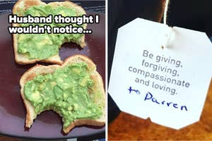 avocado toast with a big bite taken out of it and a tag reading be giving forgiviing compassionate and loving to darren