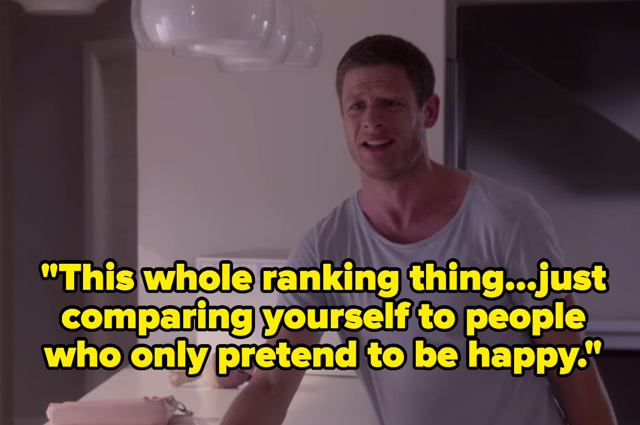 """Ryan says, """"This whole ranking thing, just comparing yourself to people who only pretend to be happy"""""""