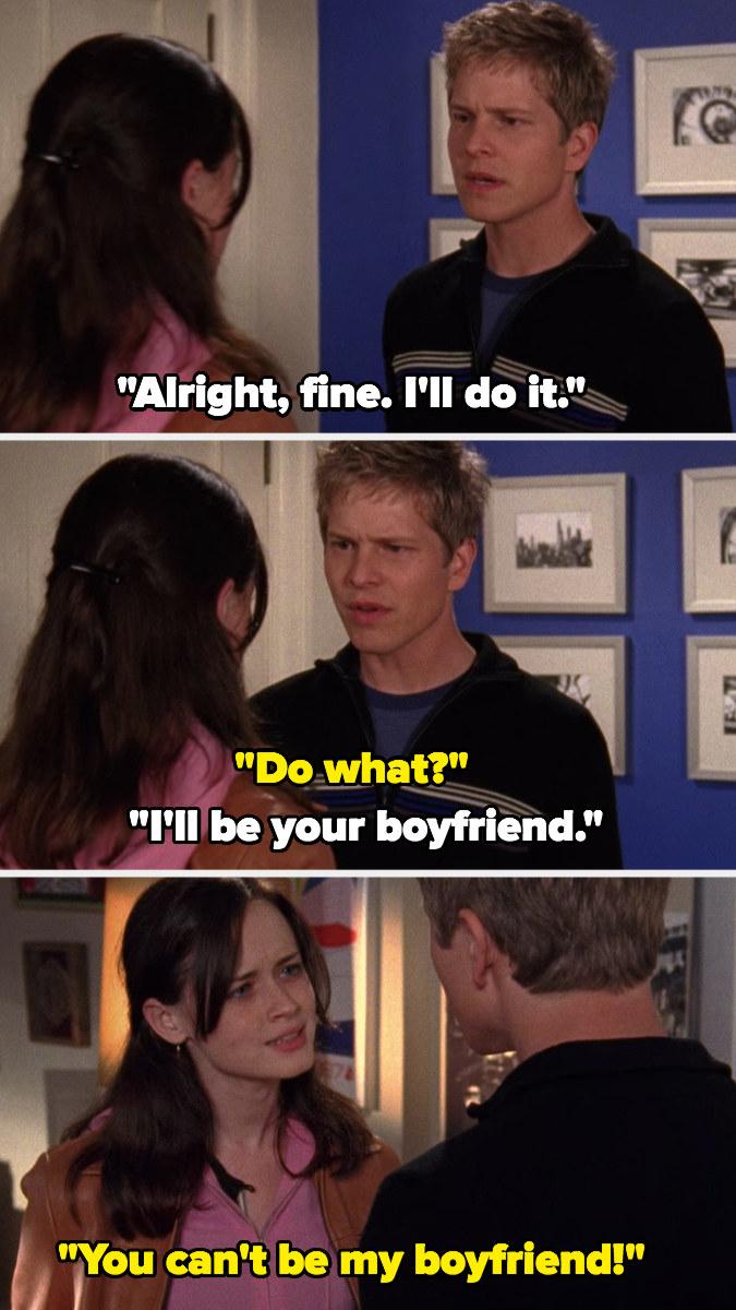 "Logan: ""Fine I'll do it, I'll be your boyfriend,"" Rory: ""You can't be my boyfriend!"""