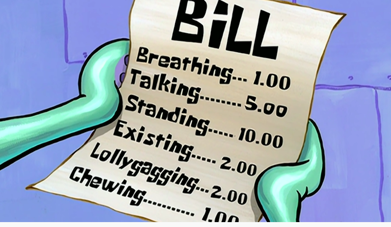 """Bill for """"breathing, talking, standing, existing, lollygagging, and chewing"""""""