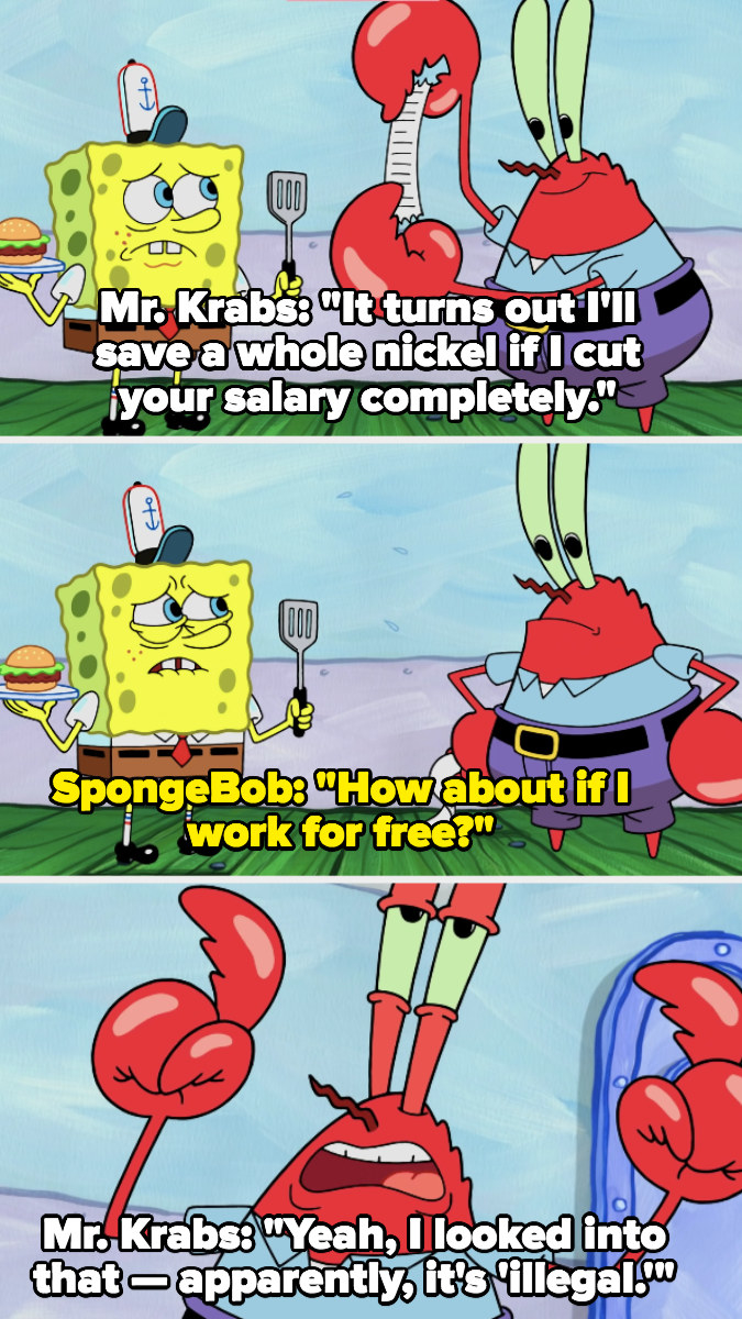 """Mr. Krabs says he'd let SpongeBob work for free, but """"apparently it's 'illegal'"""""""