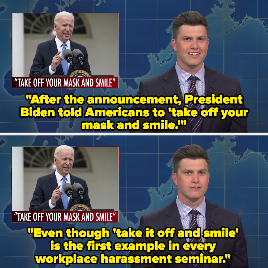 """Colin saying, """"After the announcement, President Biden told Americans to 'take off your mask and smile,"""" and then saying, """"Even though 'take it off and smile' is the first example in every workplace harassment seminar"""""""