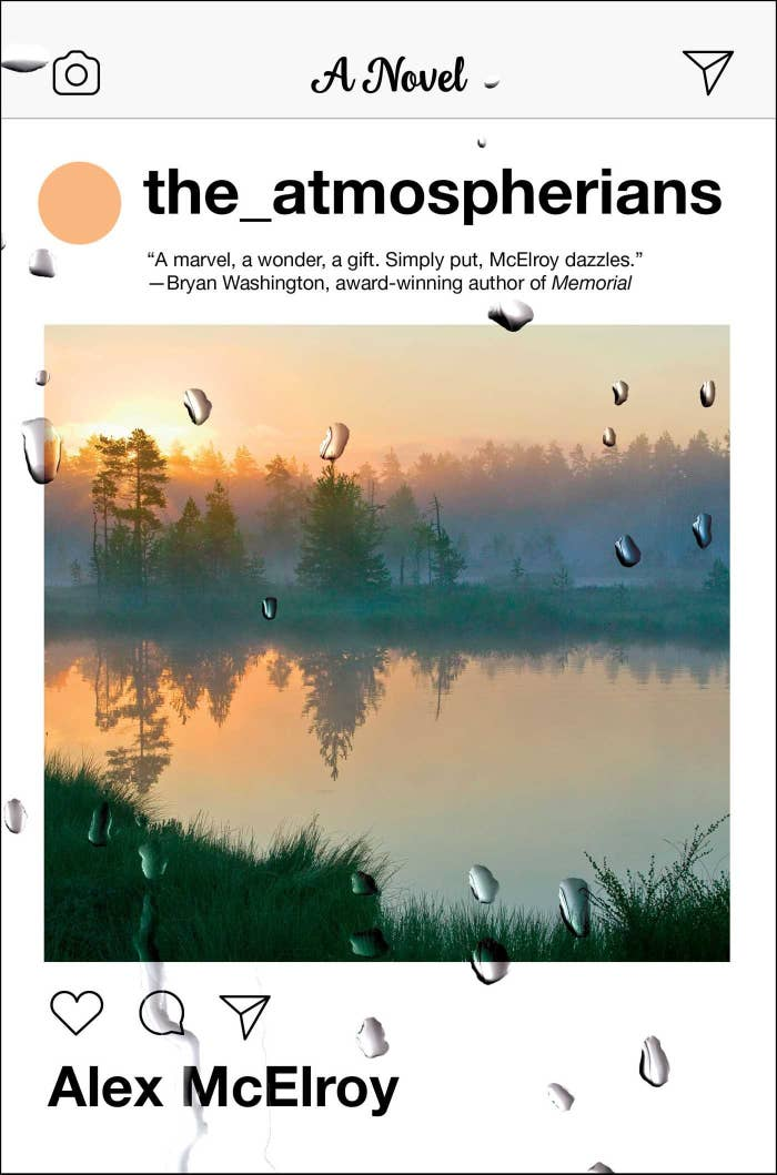 The cover of the author's novel, The Atmospherians, shows raindrops over an Instagram photo post of a lake