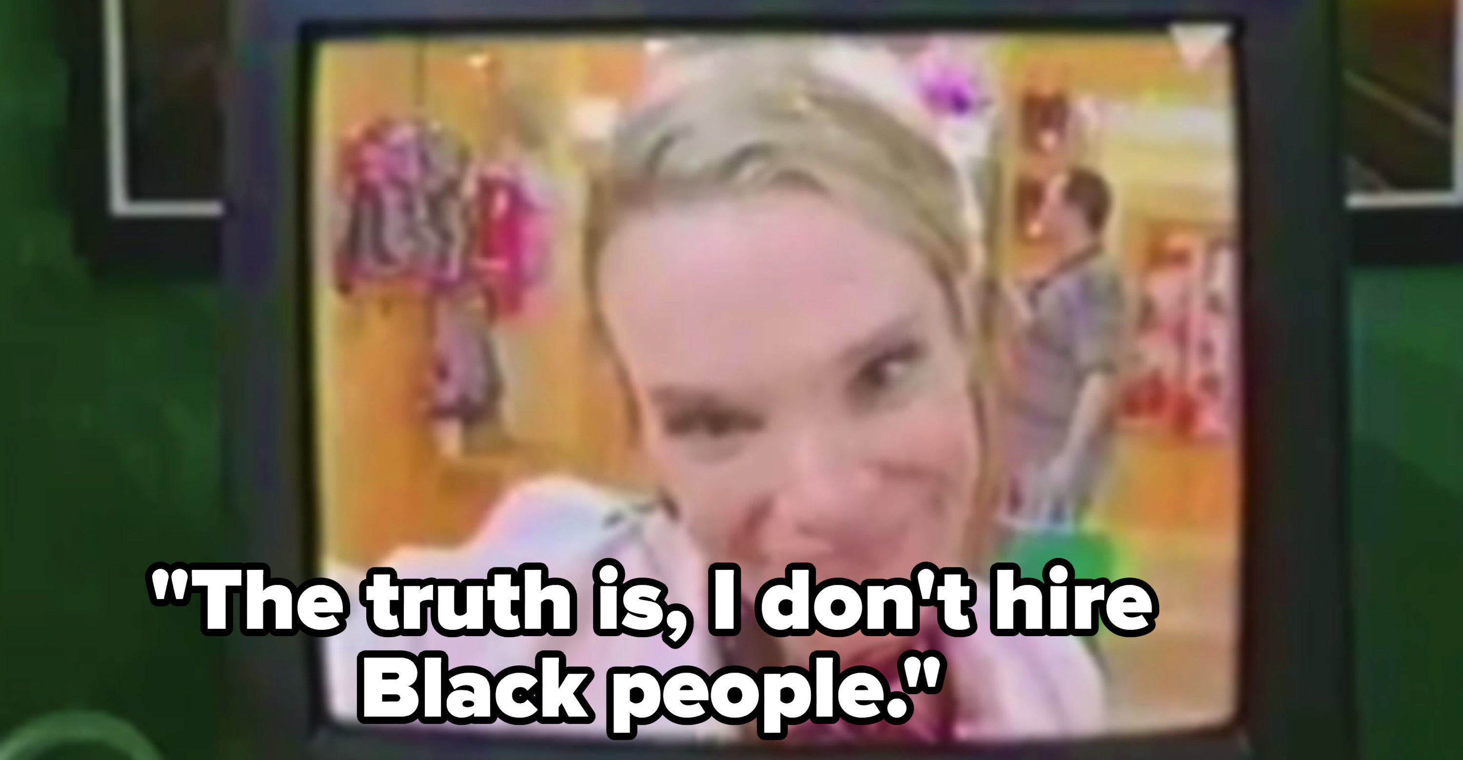 """""""The truth is, I don't hire Black people"""""""