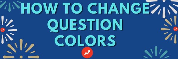 how to change question colors