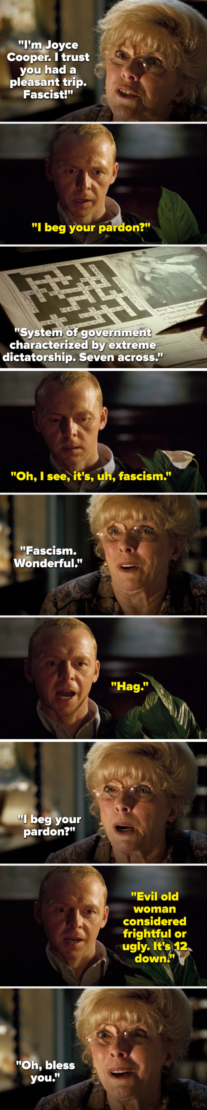 """Joyce Cooper says, """"Fascist,"""" Angel says, """"I beg your pardon,"""" Cooper says, """"System of government characterized by extreme dictatorship, 7 across,"""" Angel says, """"Oh, fascism,"""" then he says, """"Hag, evil old woman considered frightful or ugly, 12 down"""""""