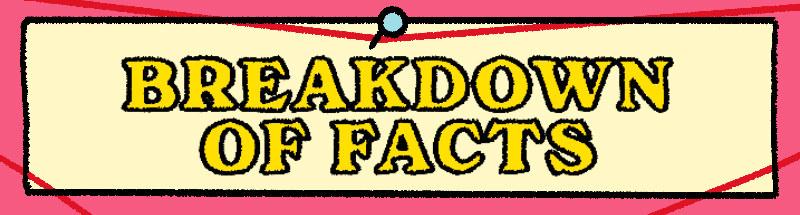 breakdown of facts