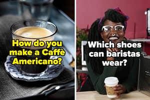 """你如何制作一个Caffe Americano,哪些鞋子可以磨损?""""class="""