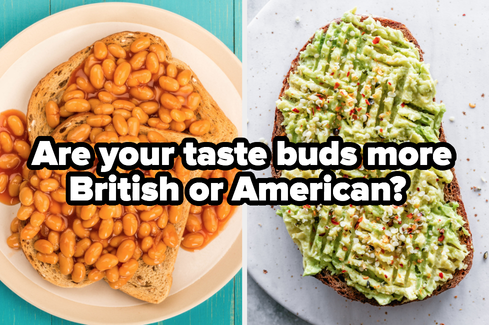 """Beans on toast and avocado toast with the words, """"Are your taste buds more British or American?"""""""
