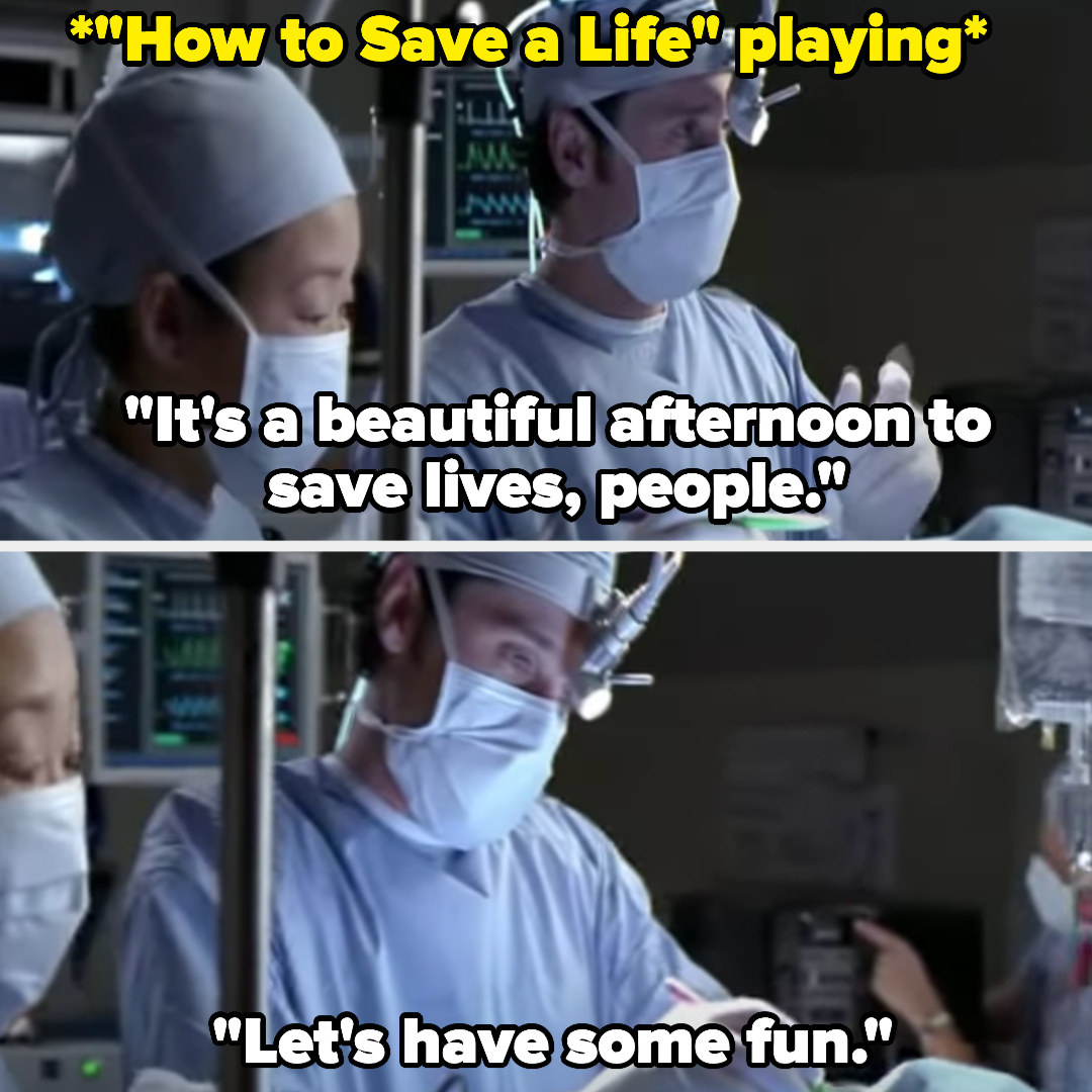 """Derek says it's a beautiful afternoon to save lives and """"let's have some fun"""" as """"How to Save a Life"""" plays"""