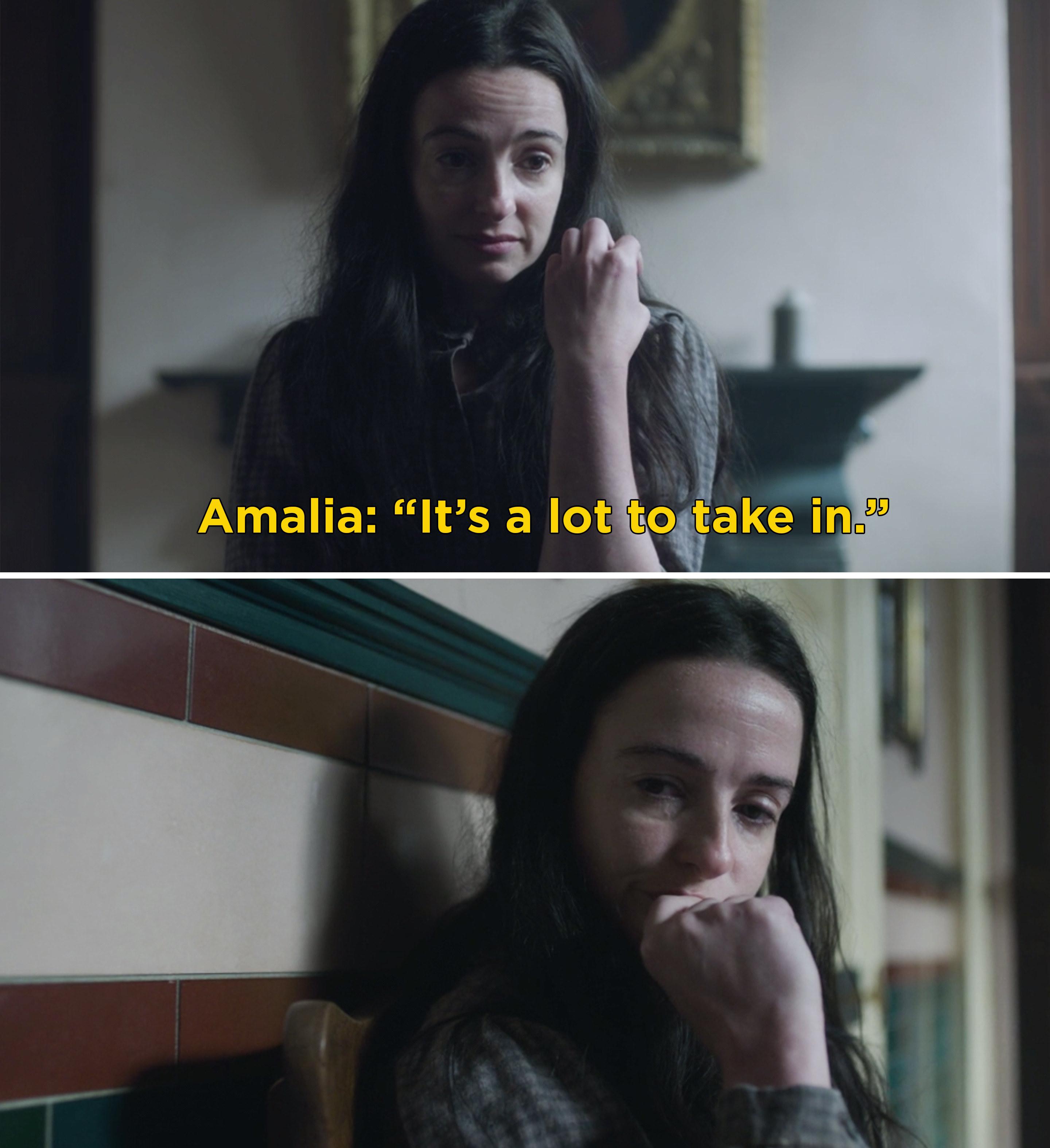 "Amalia saying, ""It's a lot to take in"""