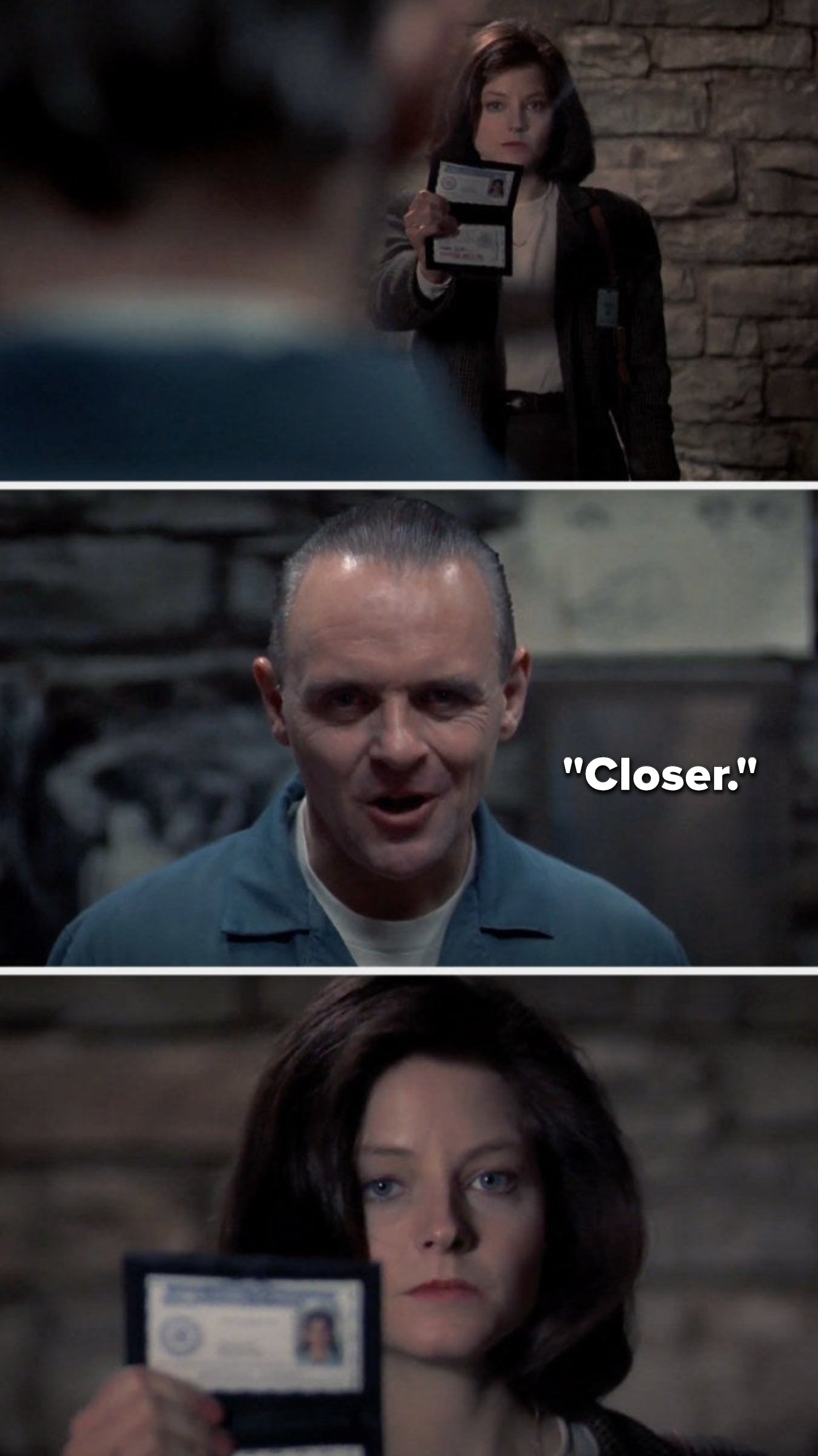 """Clarice holds out her ID for Hannibal to read, Hannibal says, """"Closer,"""" and Clarice gets closer"""
