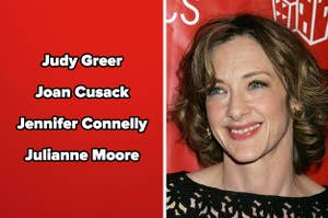 """""""Judy Greer, Joan Cusack, Jennifer Connelly, and Julianne Moore"""" as text, next to a picture of Joan Cusack"""