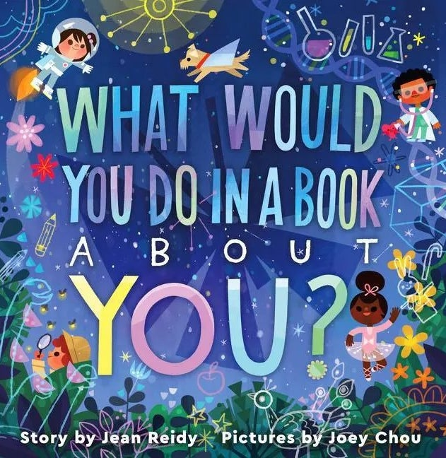 What Would You Do in a Book About You? by Jean Reidy and Joey Chou